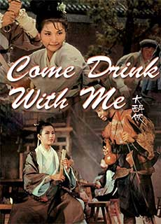Đại Túy Hiệp (1996) Come Drink With Me (1966)