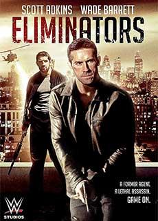 Truy Đuổi - Đội Thanh Trừng (2016) - Eliminators (2016) - Xem phim hay 247 - Website xem phim miễn phí tốt nhất